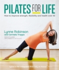 Pilates for Life: How to improve strength, flexibilty and health over 40 - Book
