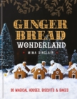 Gingerbread Wonderland: 30 magical houses, biscuits and bakes - Book