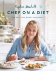 Chef on a Diet : Eat Well, Lose Weight, Look Great - Book