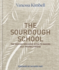 The Sourdough School : Learn How to Make Delicious and Healthy Bread at Home - Book