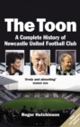 The Toon : The Complete History of Newcastle United Football Club - eBook