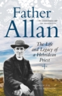 Father Allan : The Life and Legacy of a Hebridean Priest - eBook
