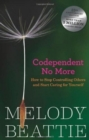 Codependent No More : How to Stop Controlling Others and Start Caring for Yourself - Book