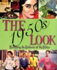 The 1950s Look : Recreating the Fashions of the Fifties - Book