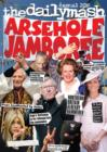 Arsehole Jamboree : The Daily Mash Annual - Book