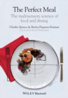 The Perfect Meal : The Multisensory Science of Food and Dining - eBook