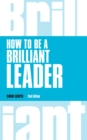 How to Be a Brilliant Leader, revised 2nd edn - eBook