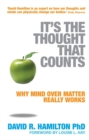 It's The Thought That Counts : Why Mind Over Matter Really Works - Book