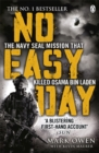No Easy Day : The Only First-hand Account of the Navy Seal Mission That Killed Osama Bin Laden - Book