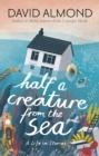 Half a Creature from the Sea : A Life in Stories - Book