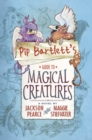 Pip Bartlett's Guide to Magical Creatures - Book