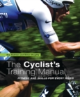 The Cyclist's Training Manual : Fitness and Skills for Every Rider - eBook