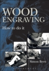 Wood Engraving : How to Do It - Book