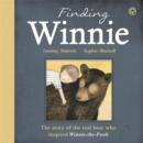 The Finding Winnie : The Story of the Real Bear Who Inspired Winnie-the-Pooh - Book