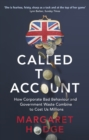 Called to Account : How Corporate Bad Behaviour and Government Waste Combine to Cost us Millions. - eBook