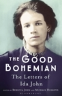 The Good Bohemian : The Letters of Ida John - Book