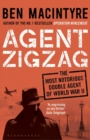 Agent Zigzag : The True Wartime Story of Eddie Chapman: Lover, Traitor, Hero, Spy - Book