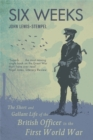 Six Weeks : The Short and Gallant Life of the British Officer in the First World War - Book