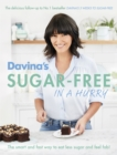 Davina's Sugar-Free in a Hurry : The Smart Way to Eat Less Sugar and Feel Fantastic - Book