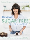 Davina's Sugar-Free in a Hurry : The Smart Way to Eat Less Sugar and Feel Fantastic - eBook