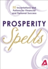 Prosperity Spells : 50 Incantations and Potions for Financial and Personal Success - eBook