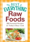 Raw Foods : 50 Essential Recipes for Today's Busy Cook - eBook