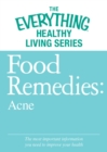 Food Remedies - Acne : The most important information you need to improve your health - eBook