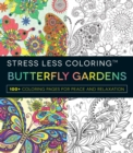 Stress Less Coloring Butterfly Gardens : 100+ Coloring Pages for Peace and Relaxation - Book