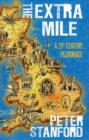 The Extra Mile : A 21st Century Pilgrimage - Book