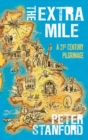 The Extra Mile : A 21st century Pilgrimage - eBook