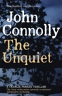 The Unquiet : A Charlie Parker Thriller: 6 - Book