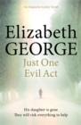 Just One Evil Act : An Inspector Lynley Novel - Book