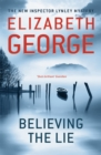 Believing the Lie : An Inspector Lynley Novel - Book