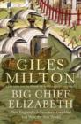Big Chief Elizabeth : How England's Adventurers Gambled and Won the New World - eBook