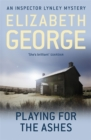 Playing for the Ashes : An Inspector Lynley Novel - Book
