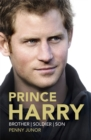 Prince Harry : Brother, Soldier, Son - Book