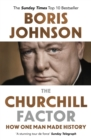 The Churchill Factor : How One Man Made History - Book