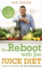 The Reboot with Joe Juice Diet - Lose Weight, Get Healthy and Feel Amazing : As Seen in the Hit Film 'Fat, Sick & Nearly Dead' - Book