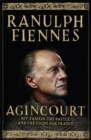 Agincourt : My Family, the Battle and the Fight for France - Book