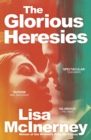 The Glorious Heresies : Winner of the Baileys' Women's Prize for Fiction 2016 - eBook