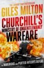 Churchill's Ministry of Ungentlemanly Warfare : The Mavericks Who Plotted Hitler's Defeat - Book