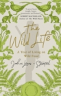 The Wild Life : A Year of Living on Wild Food - eBook