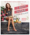 I Quit Sugar : Your Complete 8-Week Detox Program and Cookbook - Book