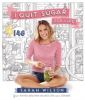 I Quit Sugar for Life : Your Fad-Free Wholefood Wellness Code and Cookbook - Book