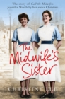 The Midwife's Sister : The Story of Call the Midwife's Jennifer Worth by Her Sister Christine - Book