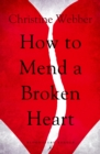 How to Mend a Broken Heart - Book