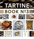 Tartine Book No. 3 : Modern Ancient Classic Whole - eBook