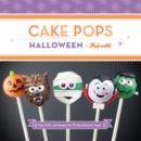 Cake Pops Halloween : Tips, Tricks, and Recipes for 20 Spooktacular Treats - eBook