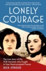 Lonely Courage : The true story of the SOE heroines who fought to free Nazi-occupied France - eBook