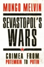 Sevastopol's Wars : Crimea from Potemkin to Putin - Book